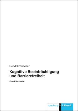 Kognitive Beeinträchtigung und Barrierefreiheit von Trescher,  Hendrik