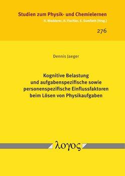 Kognitive Belastung und aufgabenspezifische sowie personenspezifische Einflussfaktoren beim Lösen von Physikaufgaben von Jaeger,  Dennis
