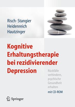 Kognitive Erhaltungstherapie bei rezidivierender Depression von Hautzinger,  Martin, Heidenreich,  Thomas, Risch,  Anne Kathrin, Stangier,  Ulrich