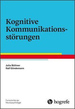 Kognitive Kommunikationsstörungen von Büttner,  Julia, Glindemann,  Ralf