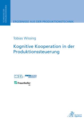 Kognitive Kooperation in der Produktionssteuerung von Wissing,  Tobias