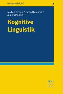 Kognitive Linguistik von Blomberg,  Johan, Jessen,  Moiken, Roche,  Jörg