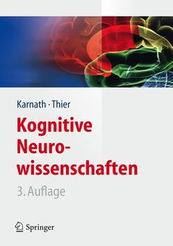 Kognitive Neurowissenschaften von Karnath,  Hans-Otto, Thier,  Peter