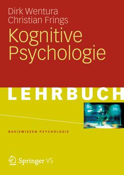 Kognitive Psychologie von Frings,  Christian, Wentura,  Dirk