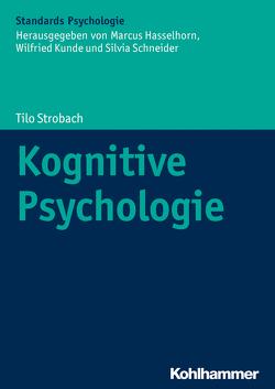Kognitive Psychologie von Gaschler,  Robert, Hasselhorn,  Marcus, Heuer,  Herbert, Karbach,  Julia, Kunde,  Wilfried, Orscheschek,  Franziska, Schneider,  Silvia, Strobach,  Tilo