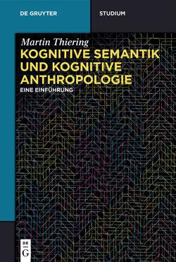Kognitive Semantik und Kognitive Anthropologie von Thiering,  Martin