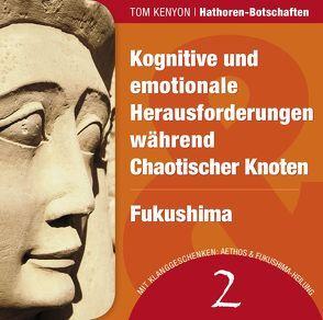 Kognitive und emotionale Herausforderungen während Chaotischer Knoten & Fukushima von Kenyon,  Tom, Nagula,  Michael