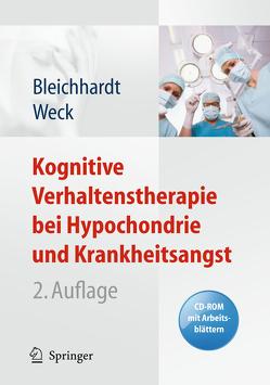 Kognitive Verhaltenstherapie bei Hypochondrie und Krankheitsangst von Bleichhardt,  Gaby, Weck,  Florian