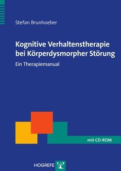 Kognitive Verhaltenstherapie bei Körperdysmorpher Störung von Brunhoeber,  Stefan