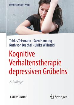 Kognitive Verhaltenstherapie depressiven Grübelns von Hanning,  Sven, Teismann,  Tobias, von Brachel,  Ruth, Willutzki,  Ulrike