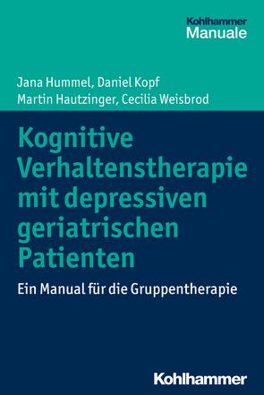 Kognitive Verhaltenstherapie mit depressiven geriatrischen Patienten von Hautzinger,  Martin, Hummel,  Jana, Kopf,  Daniel, Weisbrod,  Cecilia