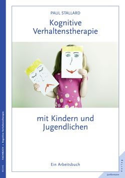 Kognitive Verhaltenstherapie mit Kindern und Jugendlichen von Stallard,  Paul, Vorspohl,  Elisabeth