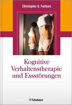 Kognitive Verhaltenstherapie und Essstörungen von Fairburn,  Christopher G.