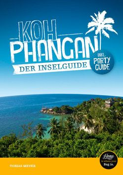 Koh Phangan Reiseführer – der Inselguide von Meyer,  Tobias