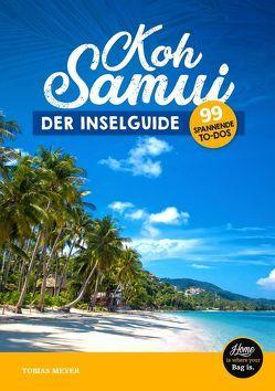 Koh Samui Reiseführer 2018 – der Inselguide von Meyer,  Tobias