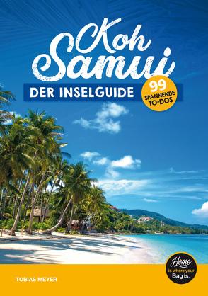 Koh Samui Reiseführer – der Inselguide von Meyer,  Tobias