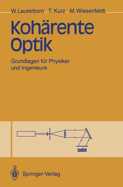 Kohärente Optik von Kurz,  Thomas, Lauterborn,  Werner, Wiesenfeldt,  Martin