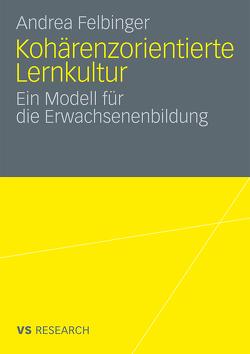 Kohärenzorientierte Lernkultur von Felbinger,  Andrea