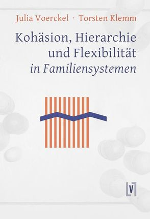 Kohäsion, Hierarchie und Flexibilität in Familiensystemen von Klemm,  Torsten