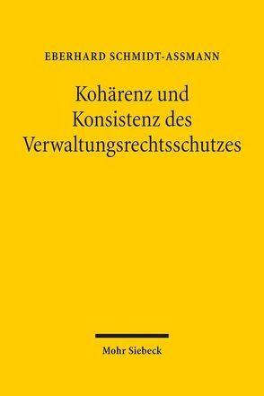 Kohärenz und Konsistenz des Verwaltungsrechtsschutzes von Schmidt-Aßmann,  Eberhard