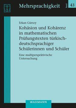 Kohäsion und Kohärenz in mathematischen Prüfungstexten türkisch-deutschsprachiger Schülerinnen und Schüler von Gürsoy,  Erkan