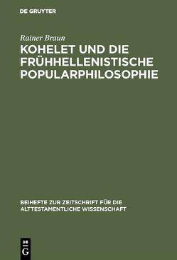Kohelet und die frühhellenistische Popularphilosophie von Braun,  Rainer