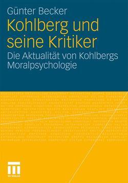 Kohlberg und seine Kritiker von Becker,  Günter