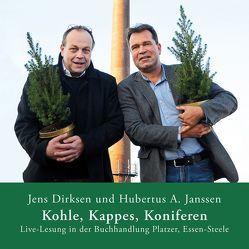 Kohle, Kappes, Koniferen (Hörbuch) von Dirksen,  Jens, Janssen,  Hubertus A.