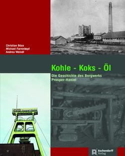 Kohle – Koks – Öl von Böse,  Christian, Farrenkopf,  Michael, Weindl,  Andrea