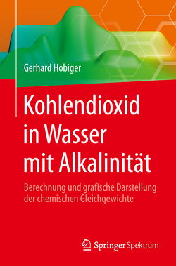 Kohlendioxid in Wasser mit Alkalinität von Hobiger,  Gerhard