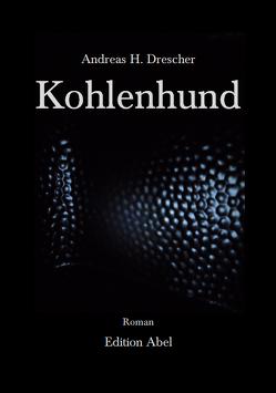 Kohlenhund von Drescher,  Andreas H.
