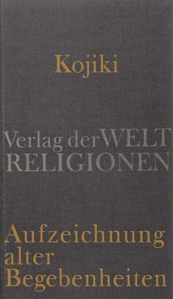 Kojiki – Aufzeichnung alter Begebenheiten von Antoni,  Klaus