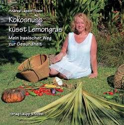 Kokosnuss küsst Lemongras von Lapzin-Thiem,  Andrea