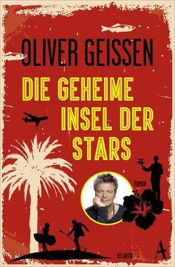Die geheime Insel der Stars von Geissen,  Oliver