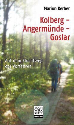 Kolberg-Angermünde-Goslar von Kerber,  Marion