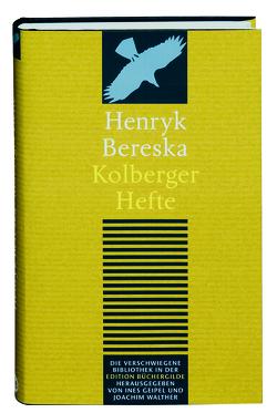 Kolberger Hefte von Bereska,  Henryk, Geipel,  Ines