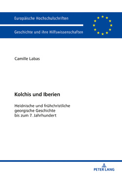Kolchis und Iberien von Labas,  Camilla