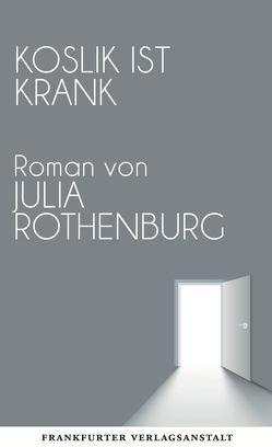Koslik ist krank von Rothenburg,  Julia
