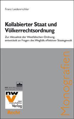 Kollabierter Staat und Völkerrechtsordnung von Leidenmühler,  Franz