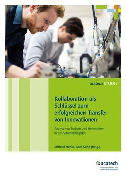 Kollaboration als Schlüssel zum erfolgreichen Transfer von Innovationen von Henke,  Michael, Kuhn,  Axel