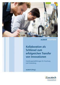 Kollaboration als Schlüssel zum erfolgreichen Transfer von Innovationen von acatech,  .