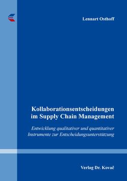 Kollaborationsentscheidungen im Supply Chain Management von Osthoff,  Lennart