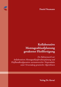 Kollaborative Montageablaufplanung getakteter Fließfertigung von Neumann,  Daniel