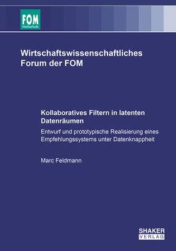 Kollaboratives Filtern in latenten Datenräumen von Feldmann,  Marc