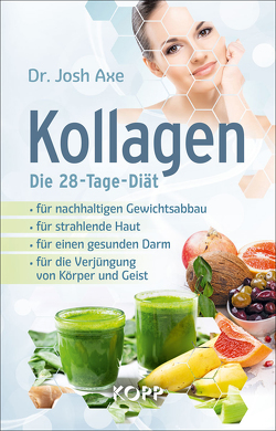 Kollagen – Die 28-Tage-Diät von Axe,  Josh