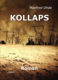 KOLLAPS – Die Apokalypse – Roman von Ohde,  Manfred