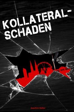 Kollateralschaden von Koller,  Joachim