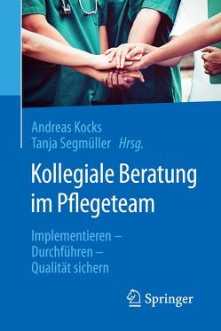 Kollegiale Beratung im Pflegeteam von Kocks,  Andreas, Segmüller,  Tanja, Tietze,  Kim-Oliver