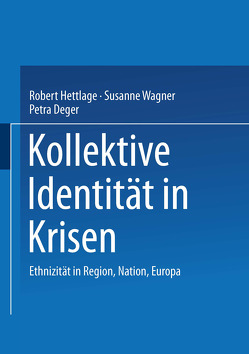 Kollektive Identität in Krisen von Deger,  Petra, Hettlage,  Robert, Wagner,  Susanne