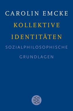 Kollektive Identitäten von Emcke,  Carolin